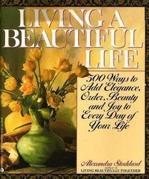 Book cover of the original Living a Beautiful Life by Alexander Stoddard